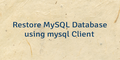 Restore MySQL Database using mysql Client
