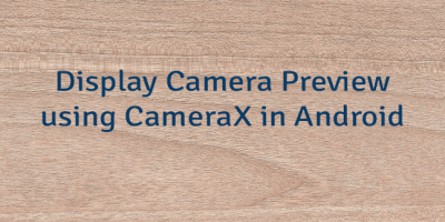 Display Camera Preview using CameraX in Android