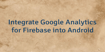 Integrate Google Analytics for Firebase into Android