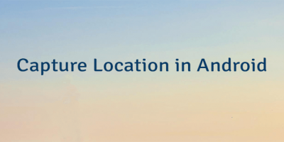 Capture Location in Android