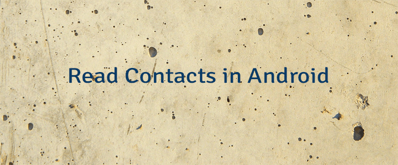 Read Contacts in Android