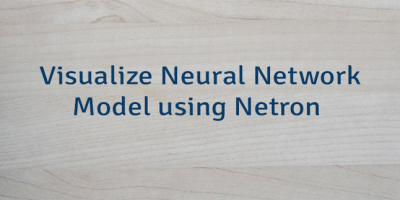 Visualize Neural Network Model using Netron