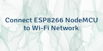 Connect ESP8266 NodeMCU to Wi-Fi Network