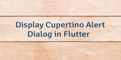 Display Cupertino Alert Dialog in Flutter