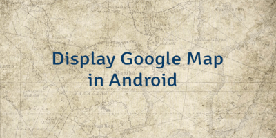 Display Google Map in Android
