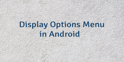 Display Options Menu in Android
