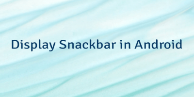 Display Snackbar in Android