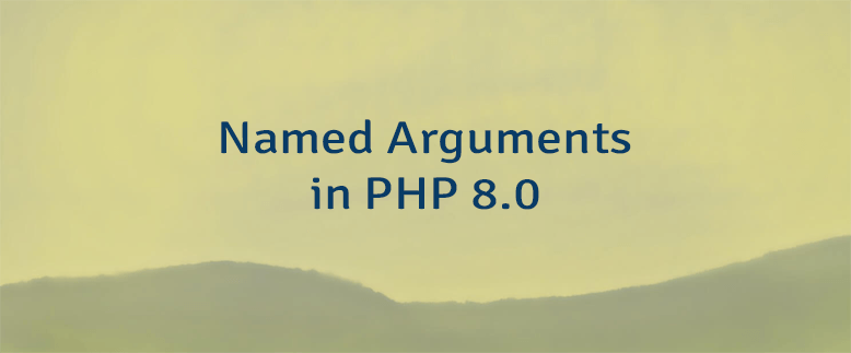 Named Arguments in PHP 8.0