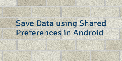 Save Data using Shared Preferences in Android