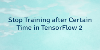 Stop Training after Certain Time in TensorFlow 2