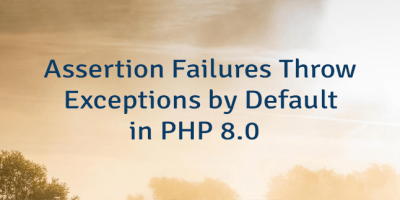 Assertion Failures Throw Exceptions by Default in PHP 8.0