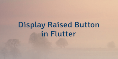 Display Raised Button in Flutter