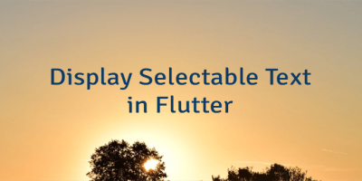 Display Selectable Text in Flutter