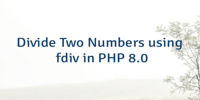 Divide Two Numbers using fdiv in PHP 8.0