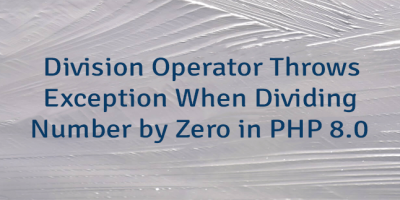 Division Operator Throws Exception When Dividing Number by Zero in PHP 8.0
