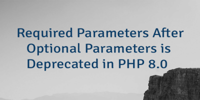 Required Parameters After Optional Parameters is Deprecated in PHP 8.0