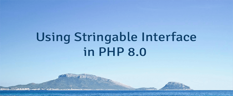 Using Stringable Interface in PHP 8.0