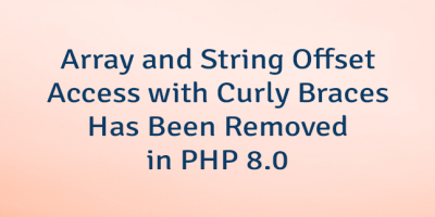 Array and String Offset Access with Curly Braces Has Been Removed in PHP 8.0