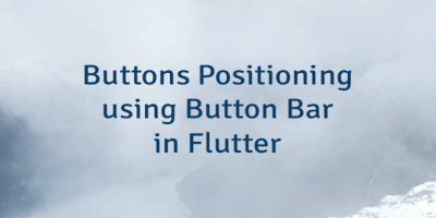 Buttons Positioning using Button Bar in Flutter