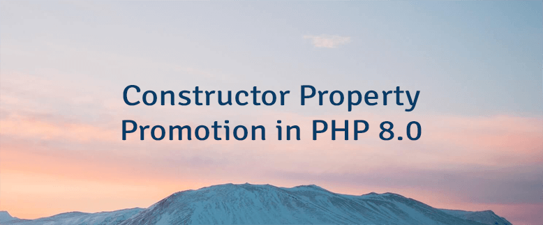 Constructor Property Promotion in PHP 8.0
