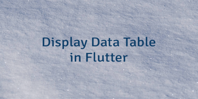 Display Data Table in Flutter