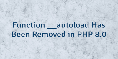 Function __autoload Has Been Removed in PHP 8.0