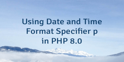 Using Date and Time Format Specifier p in PHP 8.0