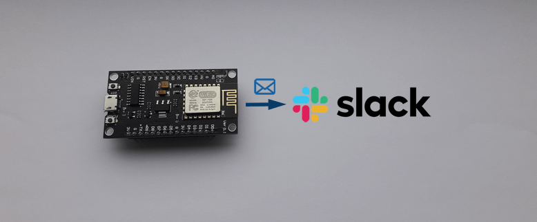 Send Message to Slack Channel using Incoming Webhooks and ESP8266 NodeMCU