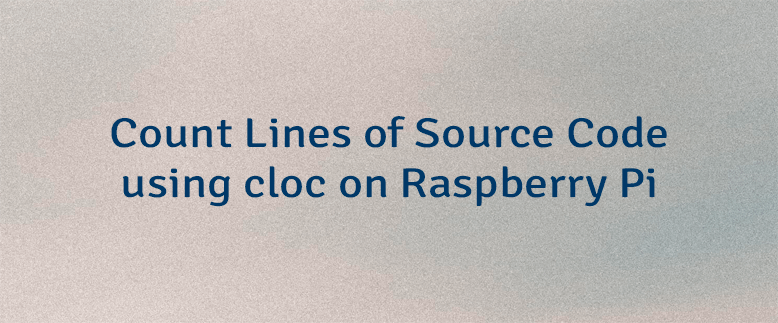 Count Lines of Source Code using cloc on Raspberry Pi