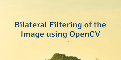 Bilateral Filtering of the Image using OpenCV