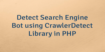 Detect Search Engine Bot using CrawlerDetect Library in PHP