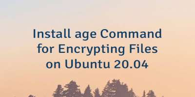 Install age Command for Encrypting Files on Ubuntu 20.04